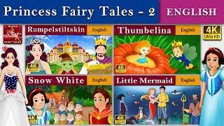 Princess Fairy Tales 2 - Rumpelstiltskin - Thumbelina - Snow White - The Little Mermaid  - 4K UHD