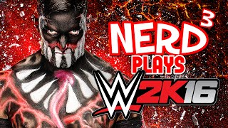 Nerd³ Plays... WWE 2K16