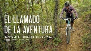 El Llamado de la Aventura - Ciclismo de Montaña
