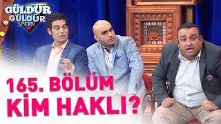 Güldür Güldür Show 165. Bölüm | Kim Haklı?