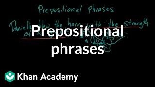 Prepositional phrases | The parts of speech | Grammar | Khan Academy