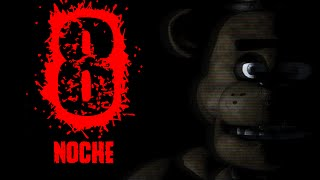 La Noche 8 Existe | Five Nights At Freddy's 2 | fnaf 2