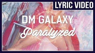 DM Galaxy - Paralyzed (feat. Tyler Fiore) [LYRICS] - HQ Sound