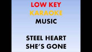 STEEL HEART - SHE'S GONE ( low key karaoke version)