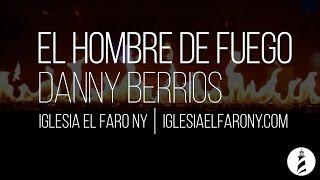El Hombre de Fuego (Extended) - Danny Berrios LETRA LYRICS
