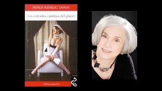 """""""Los extraños caminos del placer"""", Patricia Rodriguez"""
