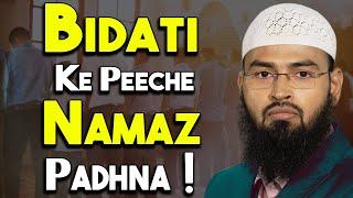 Bidati Ke Peeche Namaz Padhna Kaisa Hai By Adv. Faiz Syed