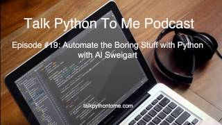 Episode #19: Automate the Boring Stuff with Python