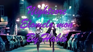 Nightcore - Elomelo Mon [Habib]