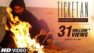 Ticketan Do Lay layi (Official Video) Kanwar Grewal