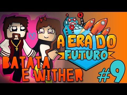 A Era do Futuro - Batata e Wither! - Episódio 9 (ESPECIAL c/ MissPinguina) #AERADOFUTURO