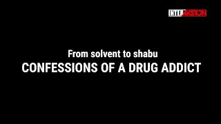 From solvent to shabu CONFESSIONS OF A DRUG ADDICT