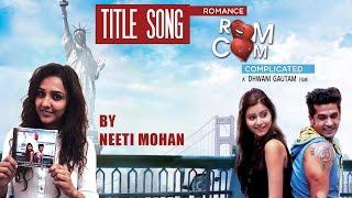 Rom Com | Full HD Video Song | Neeti Mohan, Rashid Ali | Romance Complicated (2016) | Red Ribbon |