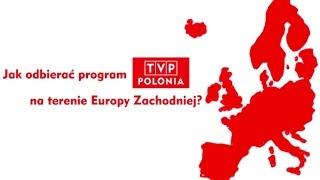 Jak odbierać program TVP Polonia na terenie Europy Zachodniej?