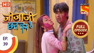 Jijaji Chhat Per Hai - Ep 39 - Full Episode - 2nd March, 2018