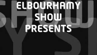 ELBOURHAMY SHOW