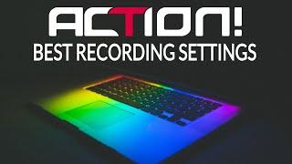 Mirillis Action! - Best Recording Settings 2018