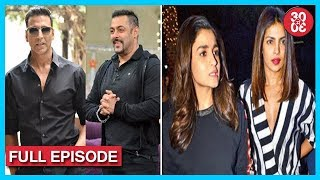 Akshay - Salman Cold War Continues | Priyanka - Alia Hangout Together