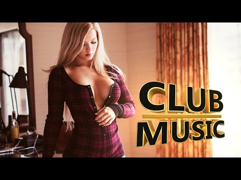 Best Popular Club Dance House Music Songs Mix 2017 CLUB MUSIC