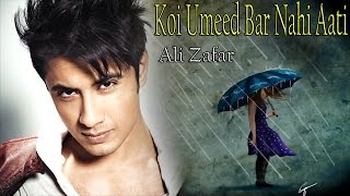 """Koi Umeed Bar Nahi Aati"" | Ali Zafar | Ghazal | Mirza Ghalib"