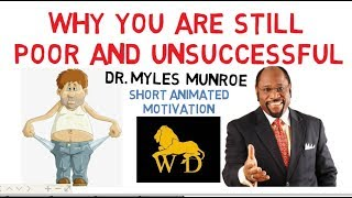 Why You Are Still POOR and UNSUCCESSFUL by Dr Myles Munroe (Must Watch)