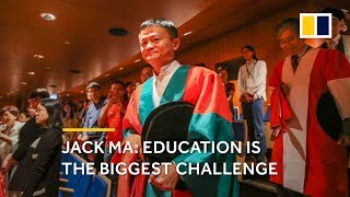 Jack Ma: Education is the biggest challenge