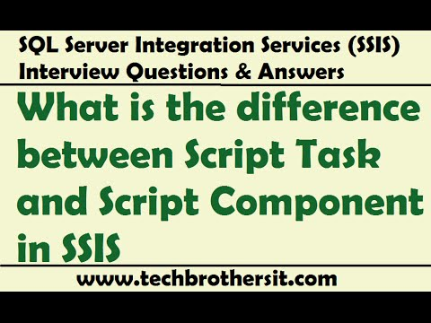 SSIS Interview Questions | What is the difference between Script Task and Script Component in SSIS