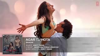 Agar Tu Hota Full Song   BAAGHI   Tiger Shroff,