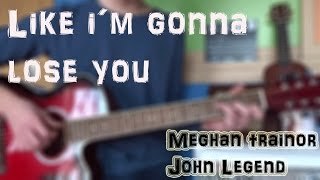 Cómo tocar Meghan Trainor - Like I'm Gonna Lose You ft. John Legend en Guitarra