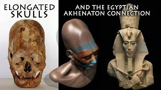 Ancient Elongated Skulls and the Egyptian Akhenaton Connection FULL LECTURE