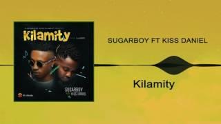 Sugarboy ft. Kiss Daniel - Kilamity
