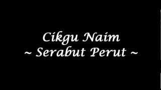 Cikgu Naim - Serabut Perut (High Quality)