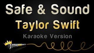 Taylor Swift feat. The Civil Wars - Safe & Sound (Karaoke Version)