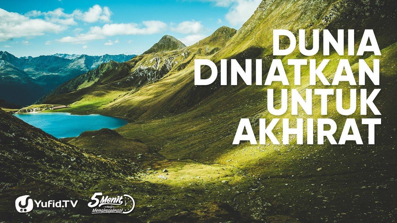 Dunia Diniatkan Untuk Akhirat - Ustadz Ali Nur, Lc