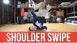How To Breakdance | Shoulder Swipe | Intermediate Breaking Lesson