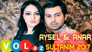 Aysel ft Anar - Sultanim 2017
