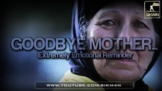ᴴᴰ Goodbye Mother... || Extremely Emotional Reminder