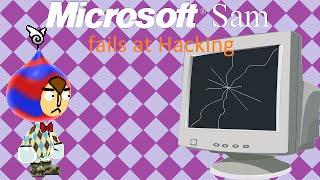 Microsoft Sam fails at Hacking