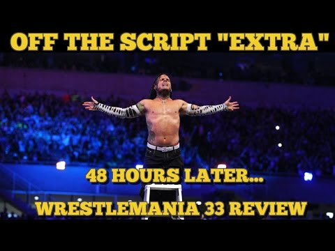 Xxx Mp4 The 48 Hours After WWE Wrestlemania 33 Review Results Reactions 3gp Sex