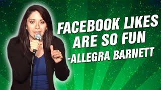 Allegra Barnett: Facebook Likes Are So Fun (Stand Up Comedy)