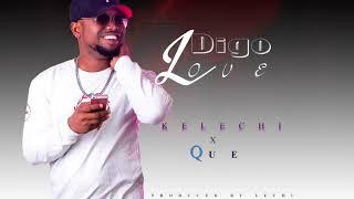 kELECHI aFRICANA x Que on Fleek - Digo Love [Official Audio] Kubwa Studios.. Skiza Code 8083429