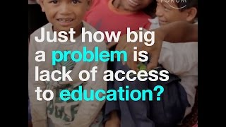 Just how big a problem is lack of access to education?