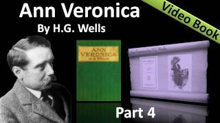Part 4 - Ann Veronica Audiobook by H. G. Wells (Chs 11 -14)