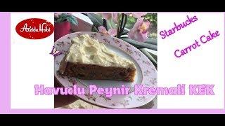 Starbucks Havuclu Kek  Tarifi / Starbuck Carott  Cake / Azide Hobi