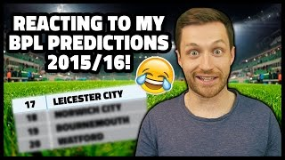 REACTING TO MY 2015/16 BPL PREDICTIONS! - IMO #21