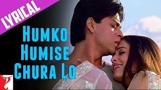 Lyrical: Humko Humise Chura Lo Song with Lyrics   Mohabbatein   Shah Rukh Khan   Anand Bakshi