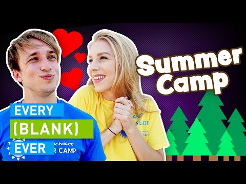 EVERY SUMMER CAMP EVER