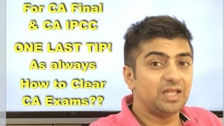 CA Final & CA IPCC Exams | Last Tip - As Always | How To Clear CA Exams