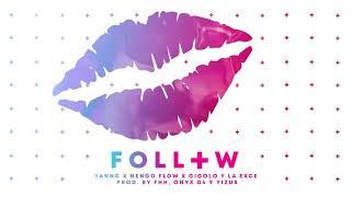 Yannc x Ñengo Flow x Gigolo Y La Exce - Follow 💋 | prod. by FHH, Onyx G4  y Yizus [Official Audio]