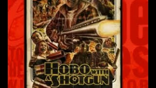 HOBO WITH A SHOTGUN (Escape to the Movies)